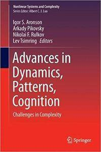 Advances in Dynamics, Patterns, Cognition: Challenges in Complexity