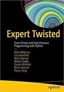 Expert Twisted: Event-Driven and Asynchronous Programming with Python (repost)