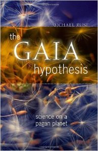 The Gaia Hypothesis: Science on a Pagan Planet (Repost)