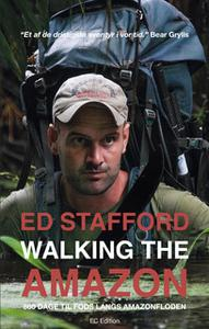 «Walking the Amazon - 860 dage til fods langs Amazonfloden» by Ed Stafford