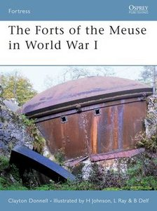 The Forts of the Meuse in World War I (Osprey Fortress 60) (repost)