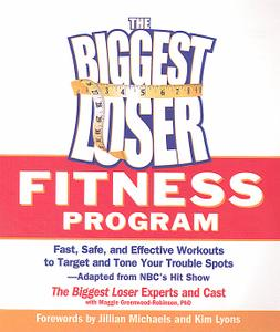The Biggest Loser Fitness Program: Fast, Safe, and Effective Workouts to Target