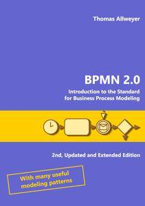 BPMN 2.0:Introduction to the Standard for Business Process Modeling