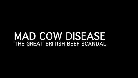 Mad Cow Disease: The Great British Beef Scandal (2019)