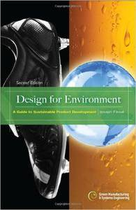 Design for Environment, Second Edition: A Guide to Sustainable Product Development: Eco-Efficient Product Development