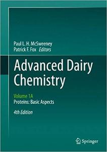 Advanced Dairy Chemistry: Volume 1A: Proteins: Basic Aspects, 4th Edition Ed 4