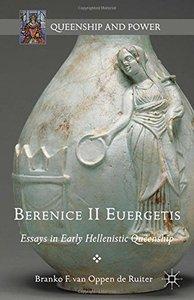 Berenice II Euergetis: Essays in Early Hellenistic Queenship (repost)