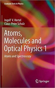 Atoms, Molecules and Optical Physics 1: Atoms and Spectroscopy (Repost)