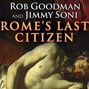 Rome's Last Citizen: The Life and Legacy of Cato, Mortal Enemy of Caesar [Audiobook]