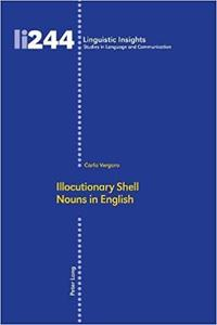 Illocutionary Shell Nouns in English