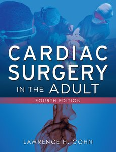Cardiac Surgery in the Adult, Fourth Edition (repost)