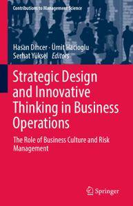 Strategic Design and Innovative Thinking in Business Operations: The Role of Business Culture and Risk Management