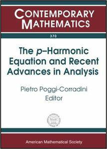 The P-harmonic Equation and Recent Advances in Analysis