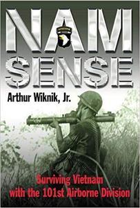 Nam Sense Surviving Vietnam with the 101st Airborne Division