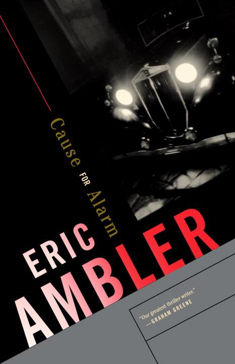 Eric Ambler - Cause for Alarm