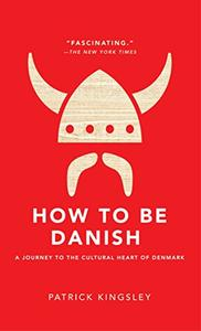How to be Danish: From Lego to Lund ... a Short Introduction to the State of Denmark (Repost)