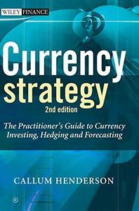 Currency Strategy: The Practitioner's Guide to Currency Investing, Hedging and Forecasting (The Wiley Finance Series) (Repost)
