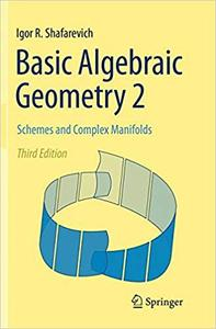 Basic Algebraic Geometry 2: Schemes and Complex Manifolds (Repost)