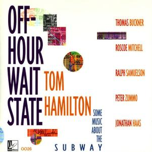 Tom Hamilton - Off-Hour Wait State: Some Music About the Subway (1996) {OODiscs OO26}