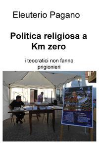 Politica religiosa a Km zero