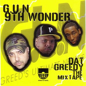 G.U.N. & 9th Wonder - Dat Greedy: The Mixtape (2005) {World Of Beats Recordings} **[RE-UP]**