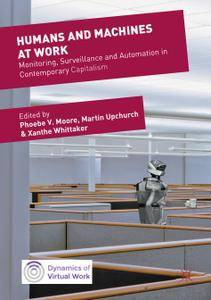 Humans and Machines at Work: Monitoring, Surveillance and Automation in Contemporary Capitalism