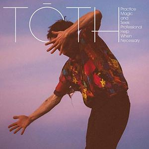 Tōth - Practice Magic and Seek Professional Help When Necessary (2019)