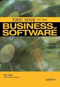 Eric Sink on the Business of Software (repost)