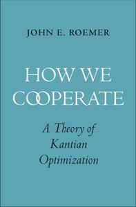 How We Cooperate: A Theory of Kantian Optimization