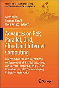 Advances on P2P, Parallel, Grid, Cloud and Internet Computing (Repost)