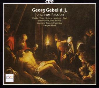 Ludger Remy, Weimarer Barock-Ensemble, ensenble inCanto weimar - Georg Gebel d.J.: Johannes Passion (2003)