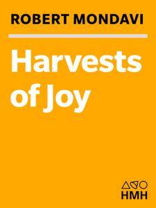 Harvests of Joy: How the Good Life Became Great Business (Harvest Book)