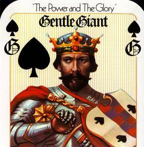 Gentle Giant - The Power And The Glory (1974) [Alucard, ALU-GG-011] Repost