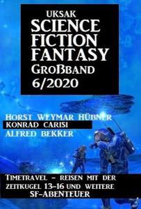 Uksak Science Fiction Fantasy Großband - Nr.6 2020