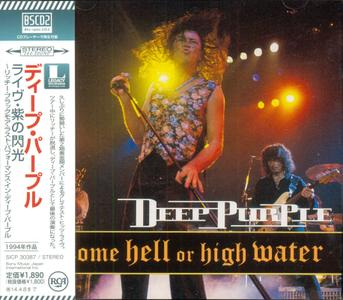 Deep Purple - Come Hell Or High Water (1994) [Japanese BSCD2 + DVD-9]
