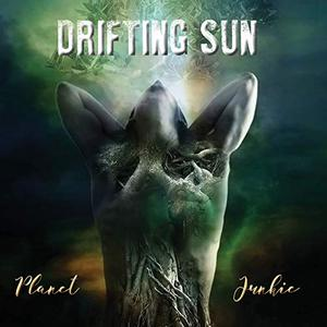 Drifting Sun - Planet Junkie (2019)