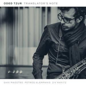 Oded Tzur, Shai Maestro, Petros Klampanis & Ziv Ravitz - Translator's Note (2017)