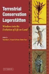 Terrestrial Conservation Lagerstatten : Windows Into the Evolution of Life on Land
