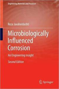 Microbiologically Influenced Corrosion: An Engineering Insight (2nd ed.)