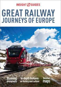 Insight Guides Great Railway Journeys of Europe (Travel Guide eBook), 2nd Edition