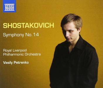 Royal Liverpool PO, Vasily Petrenko - Dmitry Shostakovich: Symphony No. 14 (2014)