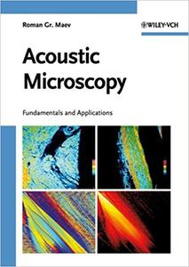 Acoustic Microscopy: Fundamentals and Applications (Repost)