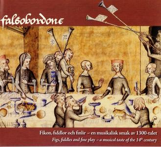 Falsobordone - Figs, Fiddles and fine play - a musical taste of the 14th century (2005) {Acantha ACACD 0043}