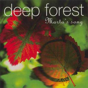 Deep Forest - Marta's Song [Maxi-Single] (1995)