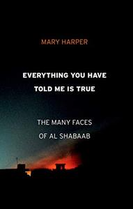 Everything You Have Told Me Is True: The Many Faces of Al Shabaab