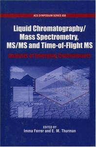 Liquid Chromatography/Mass Spectrometry, MS/MS and Time of Flight MS. Analysis of Emerging Contaminants (Repost)