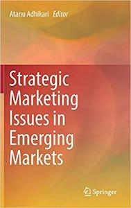 Strategic Marketing Issues in Emerging Markets