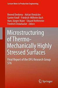Microstructuring of Thermo-Mechanically Highly Stressed Surfaces: Final Report of the DFG Research Group 576 (Repost)