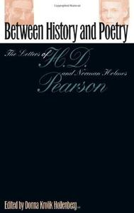 Between History and Poetry: The Letters of H.D. And Norman Holmes Pearson