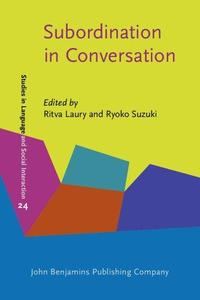 Subordination in Conversation: A Cross-Linguistic Perspective (Studies in Language and Social Interaction)